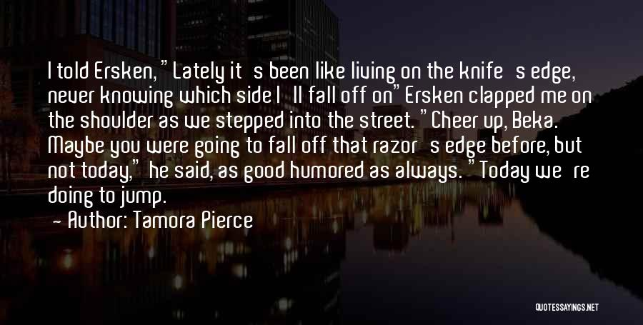 Jump Off The Edge Quotes By Tamora Pierce