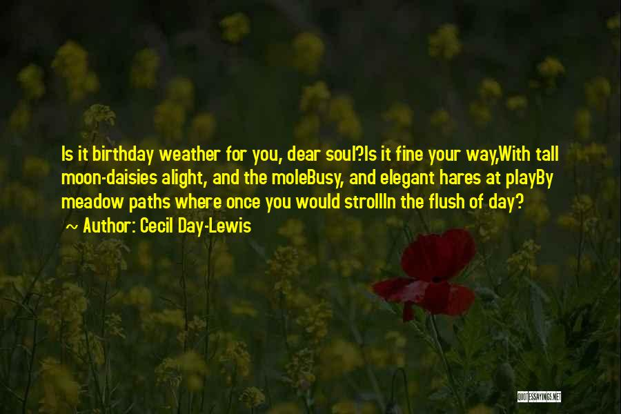 June Birthday Quotes By Cecil Day-Lewis