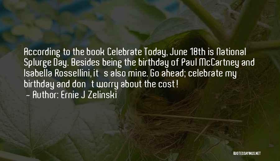 June Birthday Quotes By Ernie J Zelinski
