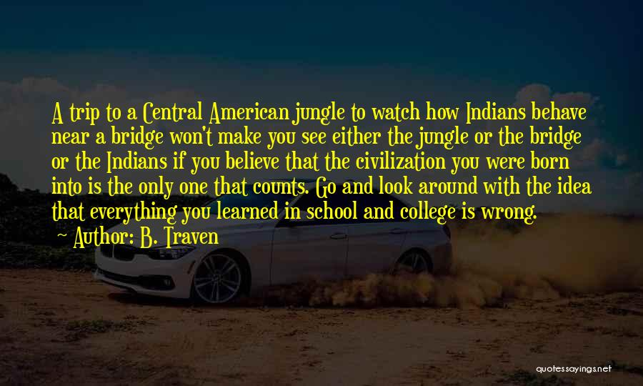 Jungle Quotes By B. Traven
