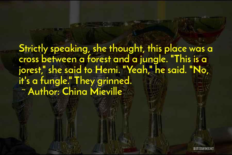 Jungle Quotes By China Mieville