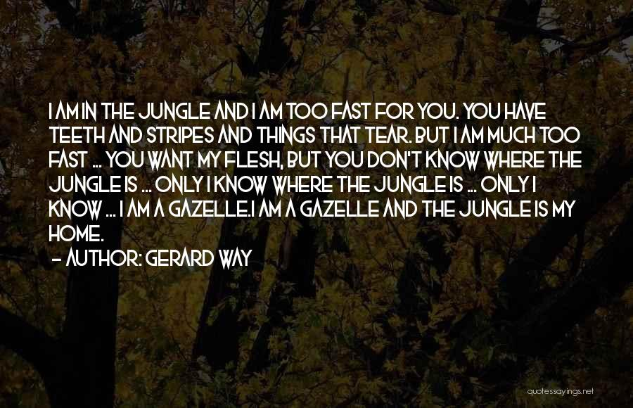Jungle Quotes By Gerard Way