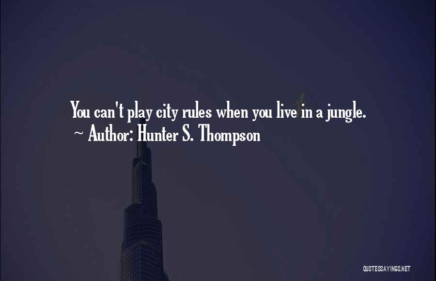 Jungle Quotes By Hunter S. Thompson