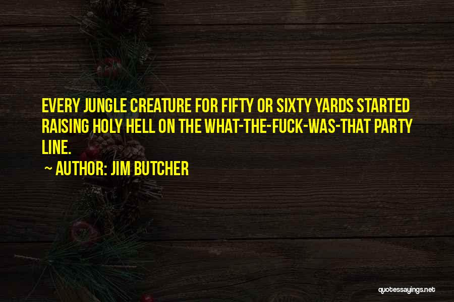 Jungle Quotes By Jim Butcher