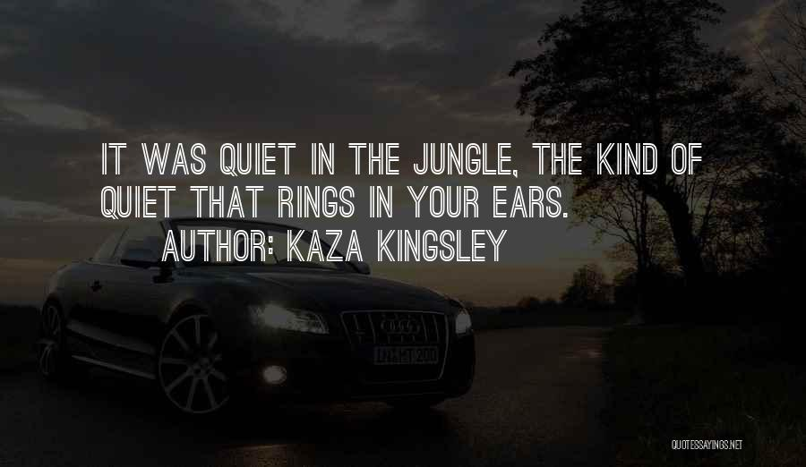 Jungle Quotes By Kaza Kingsley