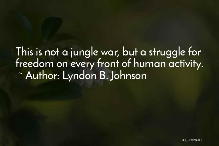 Jungle Quotes By Lyndon B. Johnson
