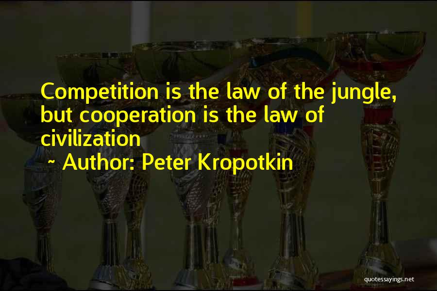 Jungle Quotes By Peter Kropotkin