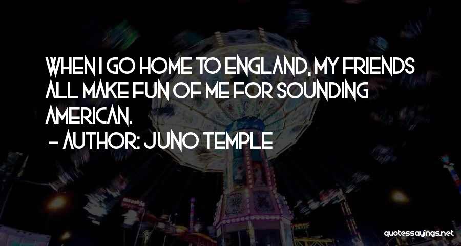 Juno Temple Quotes 2104681