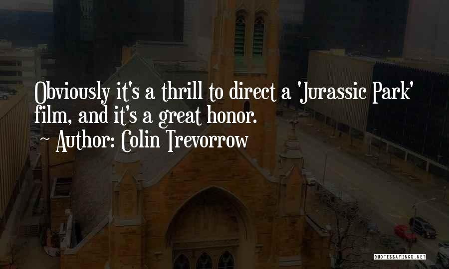 Jurassic Park 3 Quotes By Colin Trevorrow