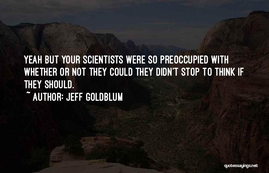 Jurassic Park 3 Quotes By Jeff Goldblum
