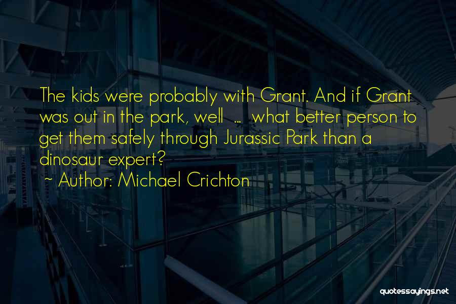 Jurassic Park 3 Quotes By Michael Crichton