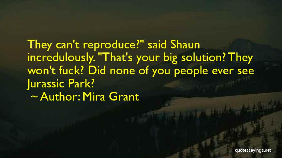 Jurassic Park 3 Quotes By Mira Grant