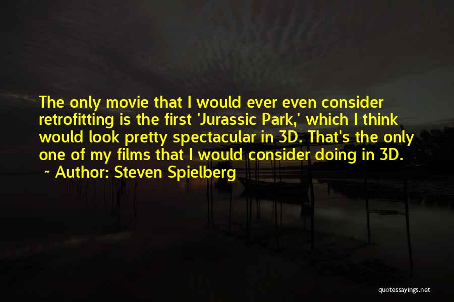 Jurassic Park 3 Quotes By Steven Spielberg