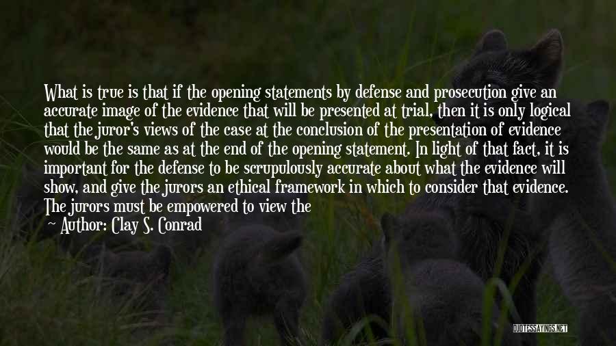 Juror 2 Quotes By Clay S. Conrad