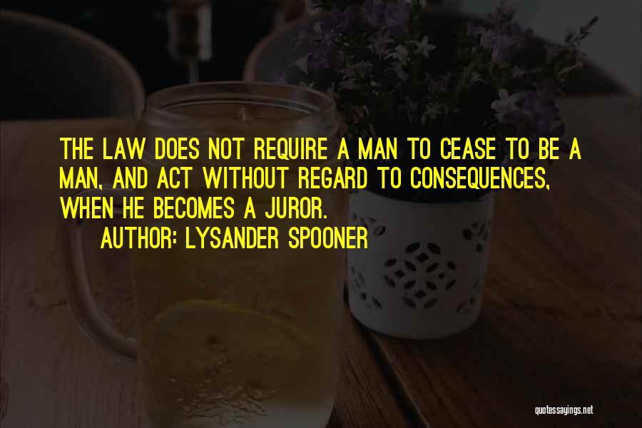 Juror 2 Quotes By Lysander Spooner