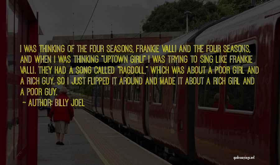Just A Girl Quotes By Billy Joel