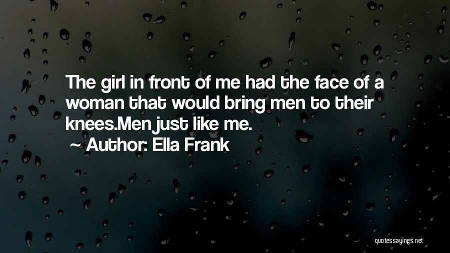 Just A Girl Quotes By Ella Frank