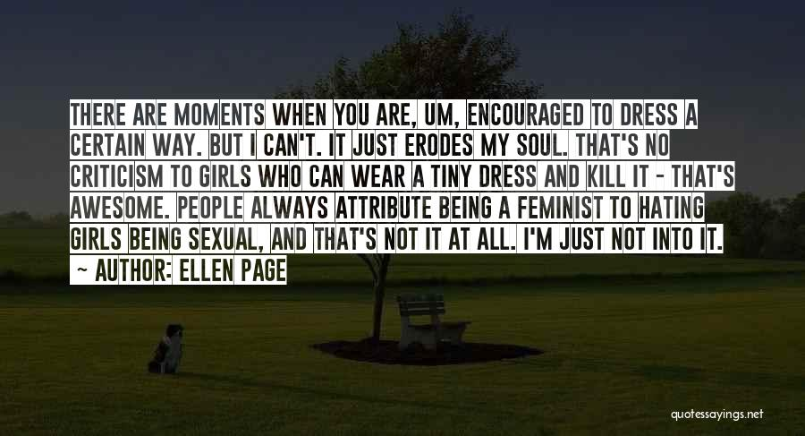Just A Girl Quotes By Ellen Page