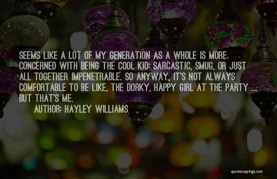 Just A Girl Quotes By Hayley Williams