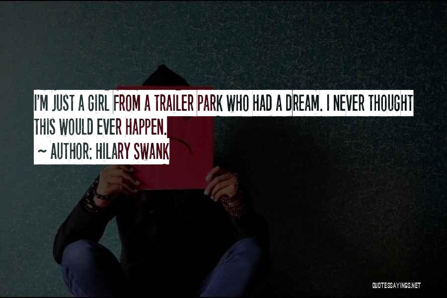 Just A Girl Quotes By Hilary Swank