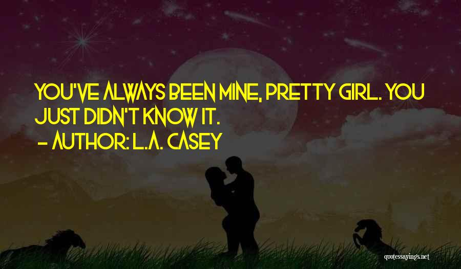 Just A Girl Quotes By L.A. Casey