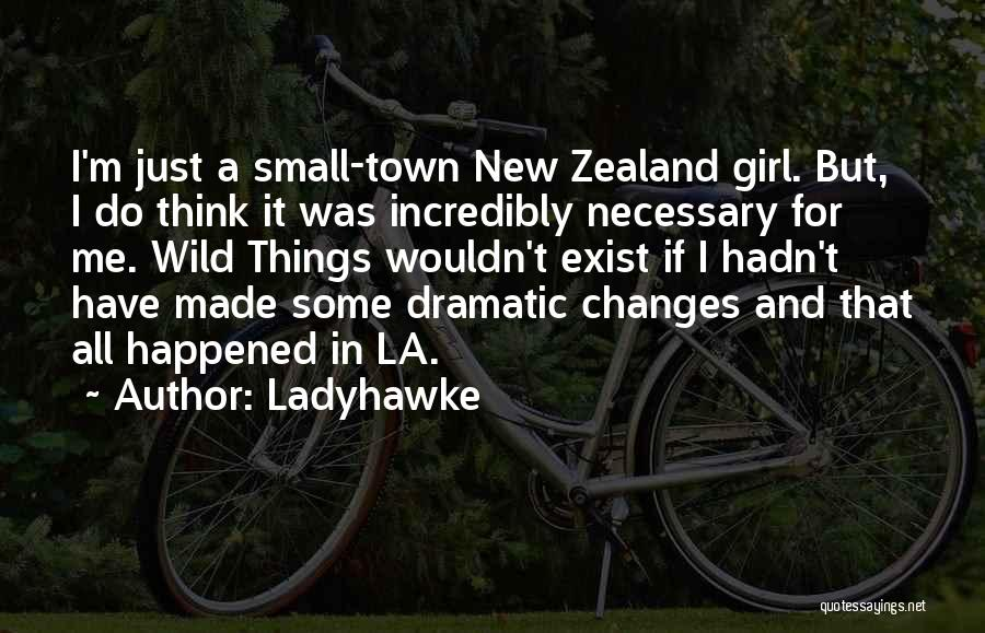 Just A Girl Quotes By Ladyhawke