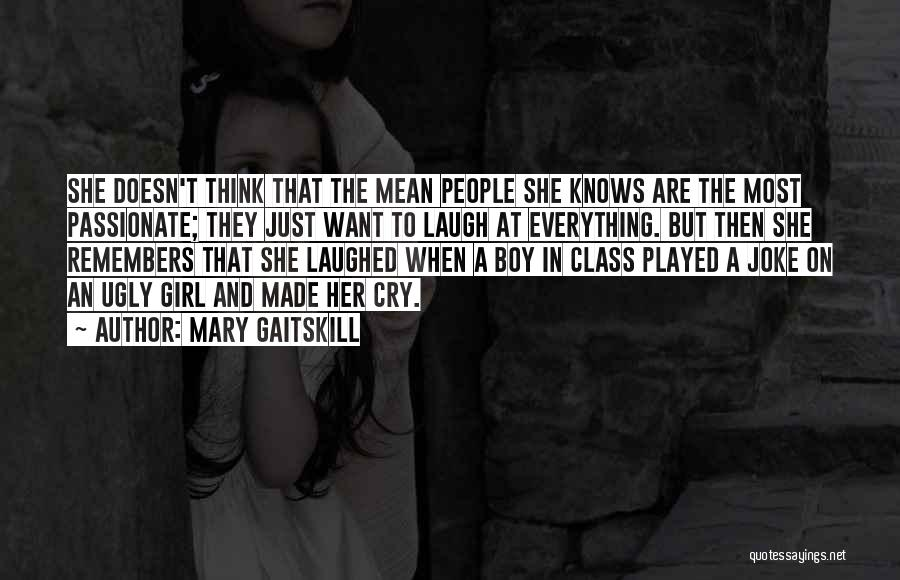 Just A Girl Quotes By Mary Gaitskill