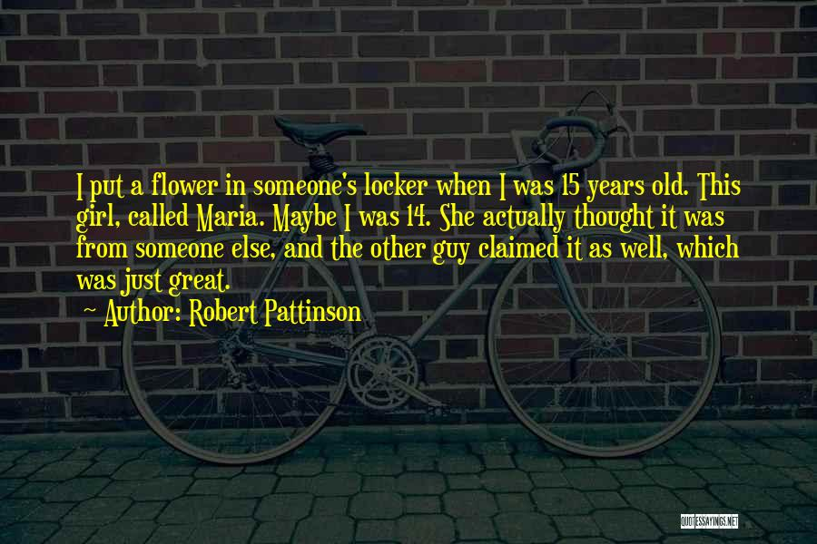 Just A Girl Quotes By Robert Pattinson