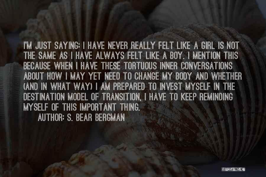 Just A Girl Quotes By S. Bear Bergman