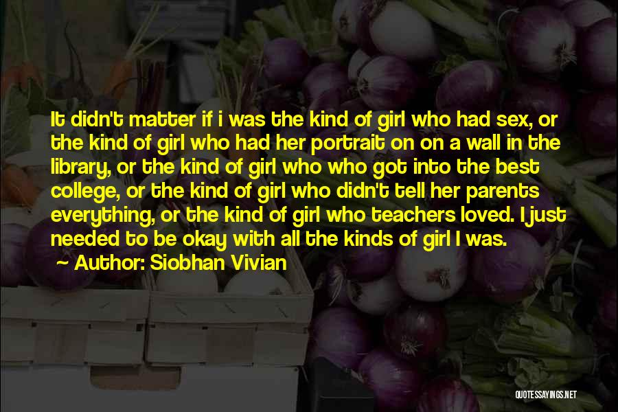 Just A Girl Quotes By Siobhan Vivian
