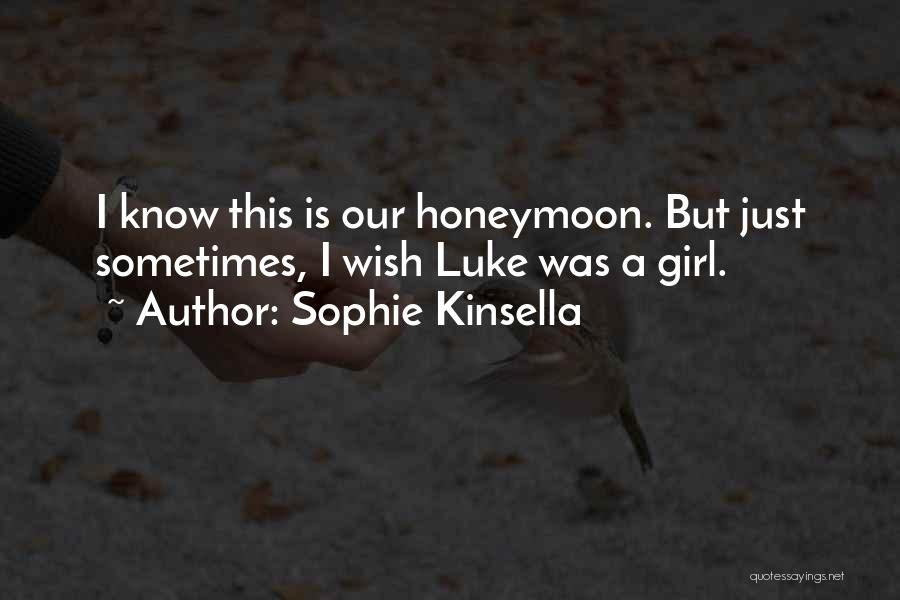 Just A Girl Quotes By Sophie Kinsella