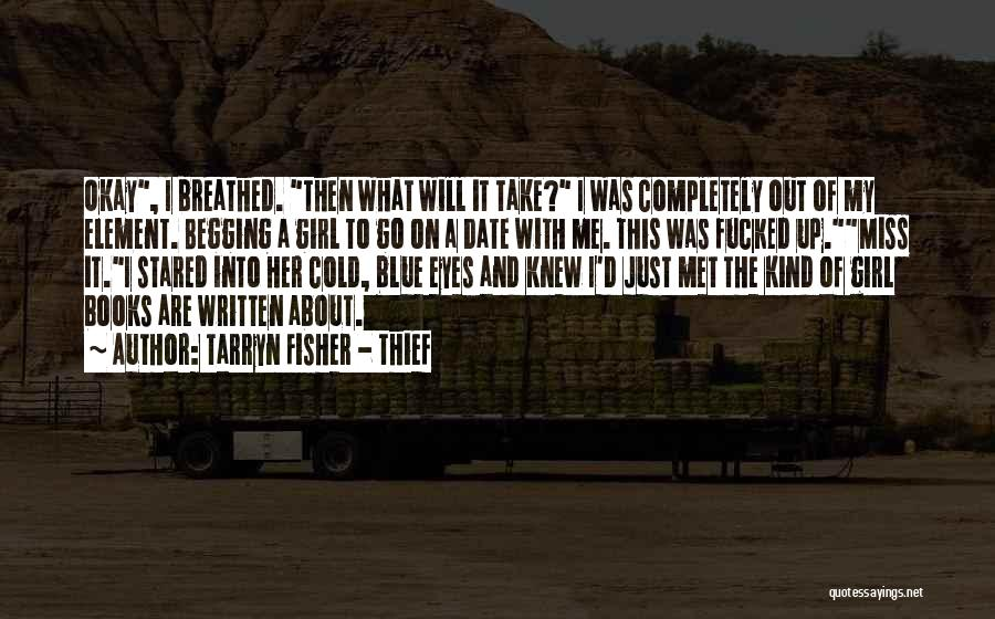 Just A Girl Quotes By Tarryn Fisher - Thief