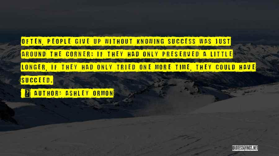 Just A Little More Time Quotes By Ashley Ormon