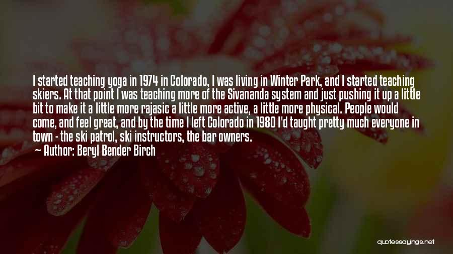 Just A Little More Time Quotes By Beryl Bender Birch