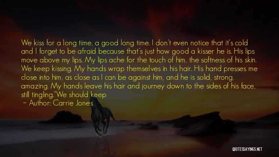 Just A Little More Time Quotes By Carrie Jones