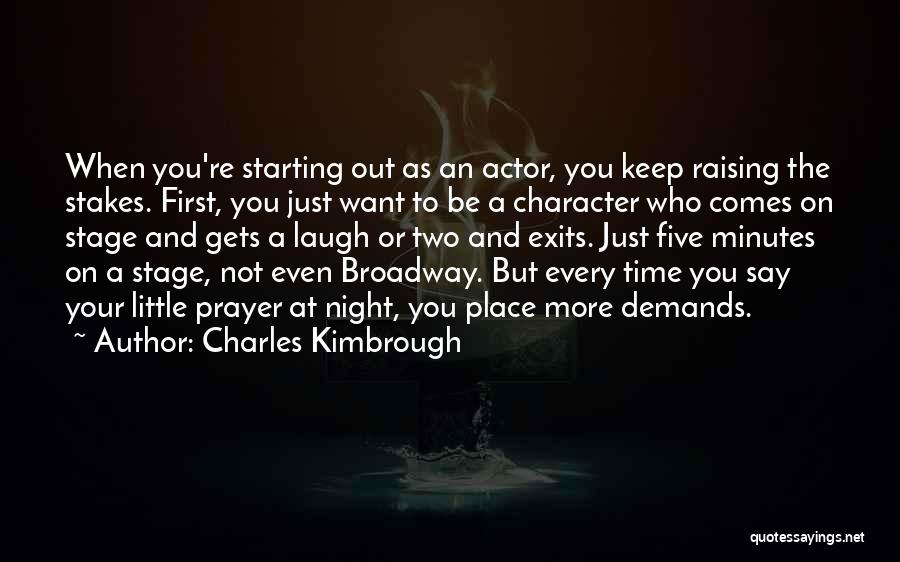 Just A Little More Time Quotes By Charles Kimbrough