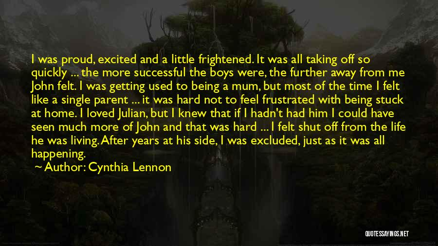 Just A Little More Time Quotes By Cynthia Lennon