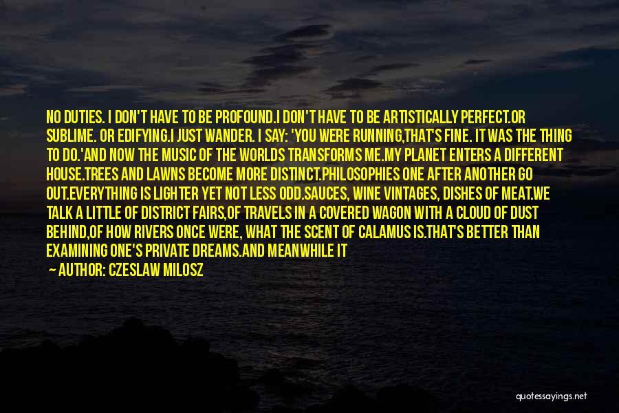 Just A Little More Time Quotes By Czeslaw Milosz