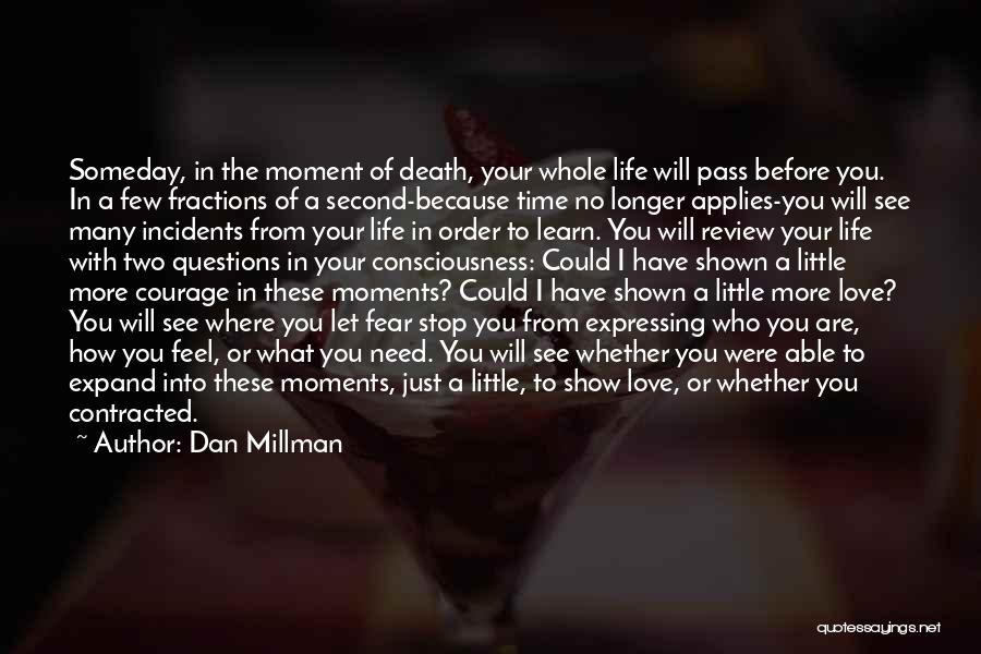 Just A Little More Time Quotes By Dan Millman
