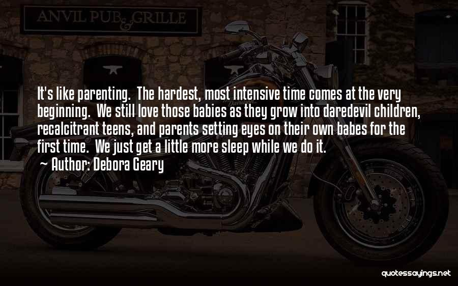 Just A Little More Time Quotes By Debora Geary