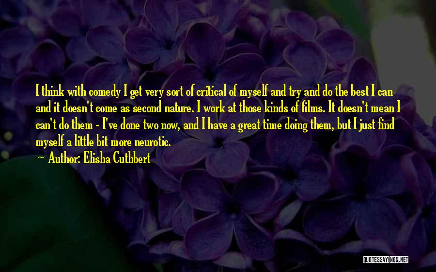 Just A Little More Time Quotes By Elisha Cuthbert