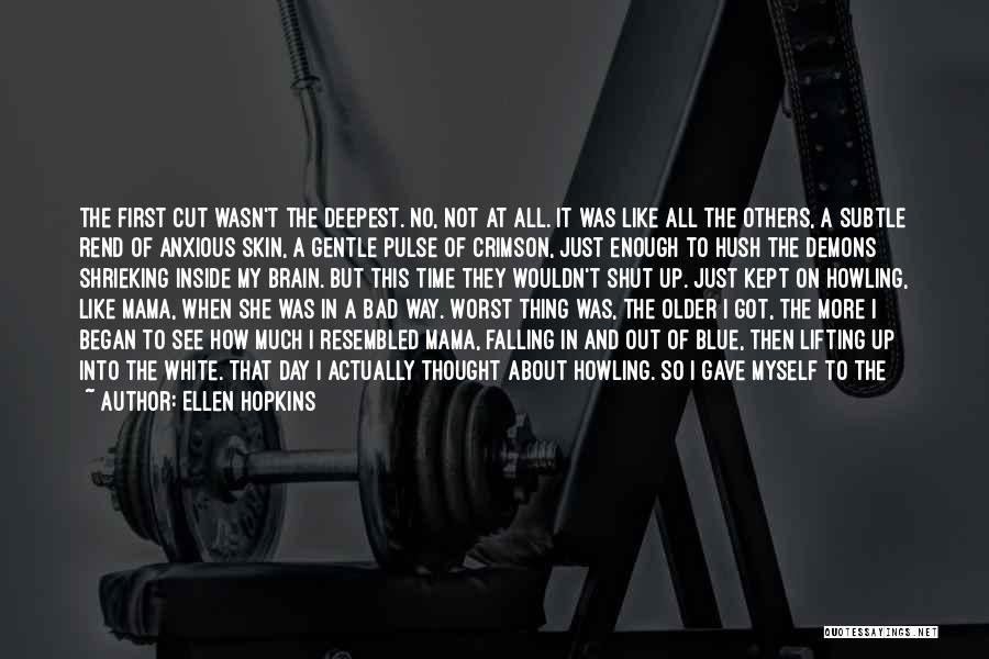 Just A Little More Time Quotes By Ellen Hopkins
