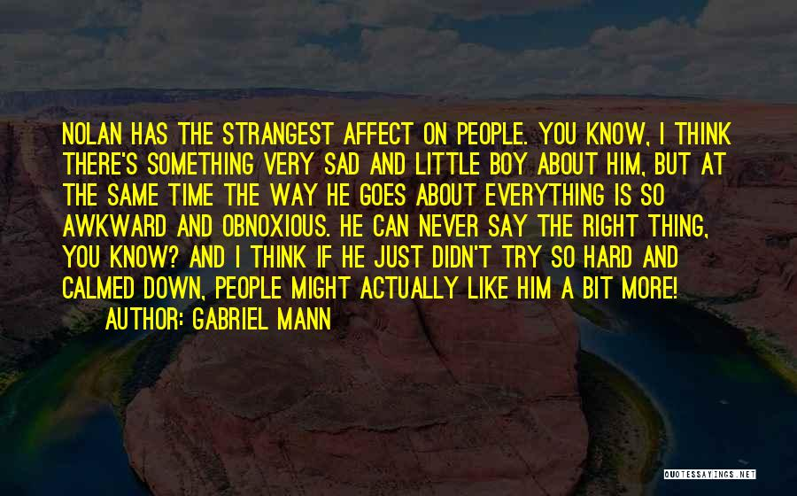 Just A Little More Time Quotes By Gabriel Mann