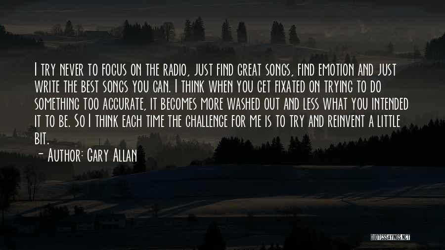 Just A Little More Time Quotes By Gary Allan