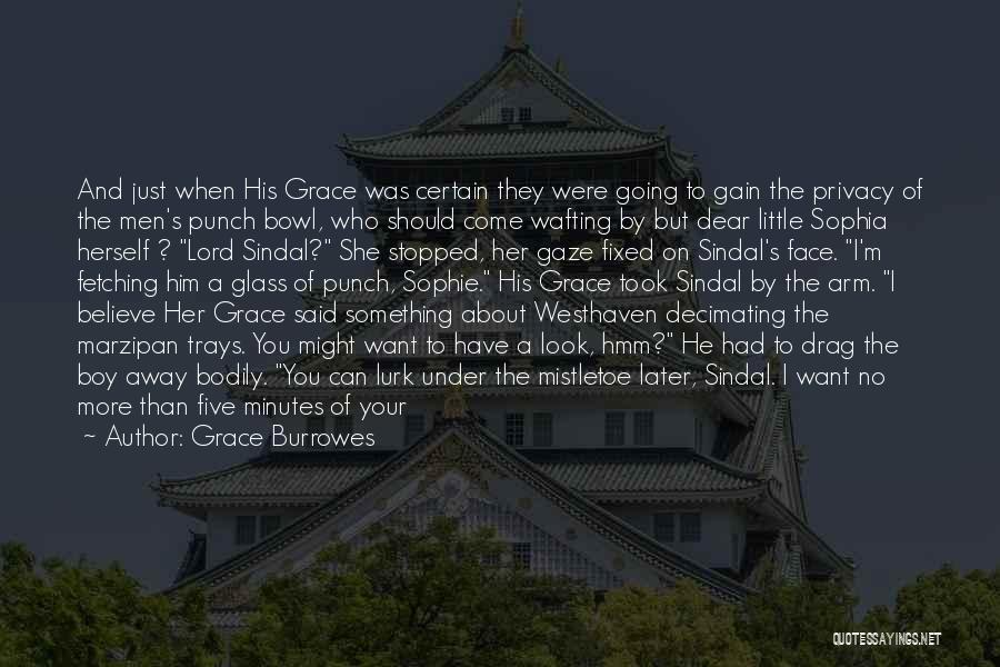 Just A Little More Time Quotes By Grace Burrowes