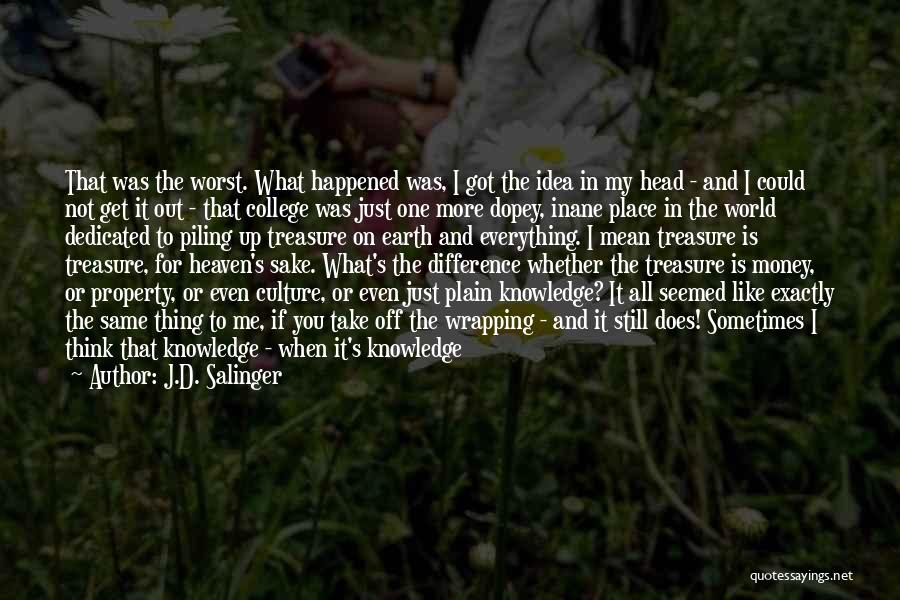 Just A Little More Time Quotes By J.D. Salinger