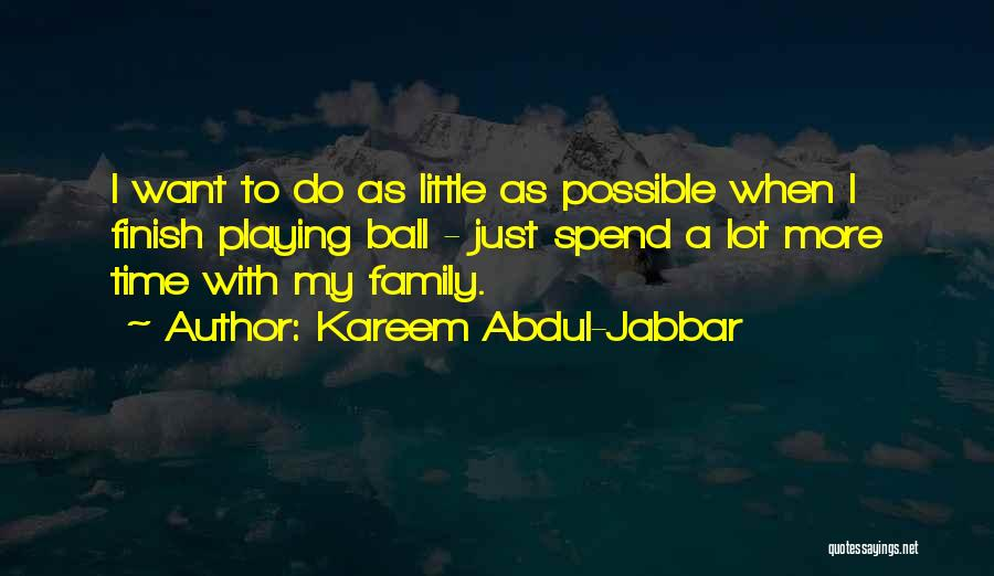 Just A Little More Time Quotes By Kareem Abdul-Jabbar