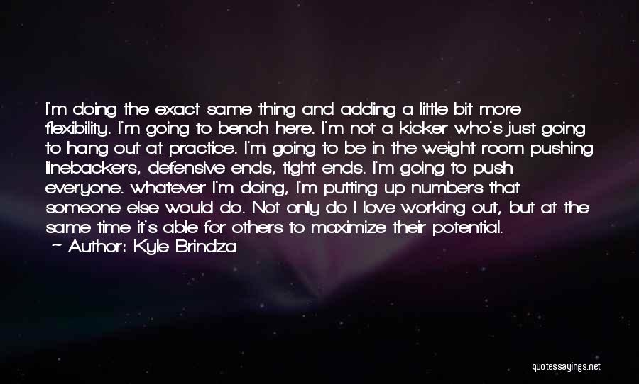 Just A Little More Time Quotes By Kyle Brindza