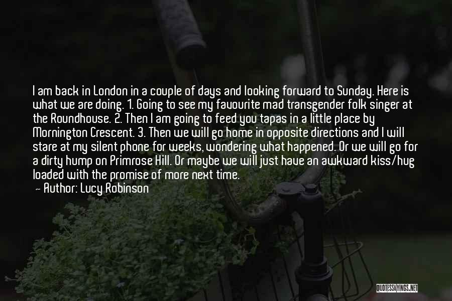 Just A Little More Time Quotes By Lucy Robinson
