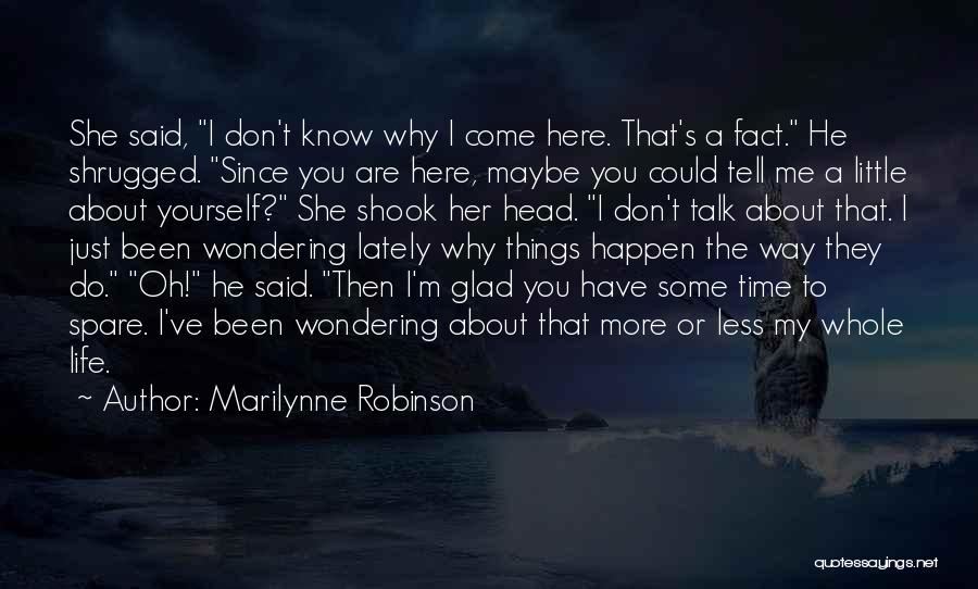 Just A Little More Time Quotes By Marilynne Robinson